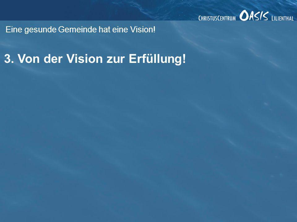 3. Von der Vision zur Erfüllung!