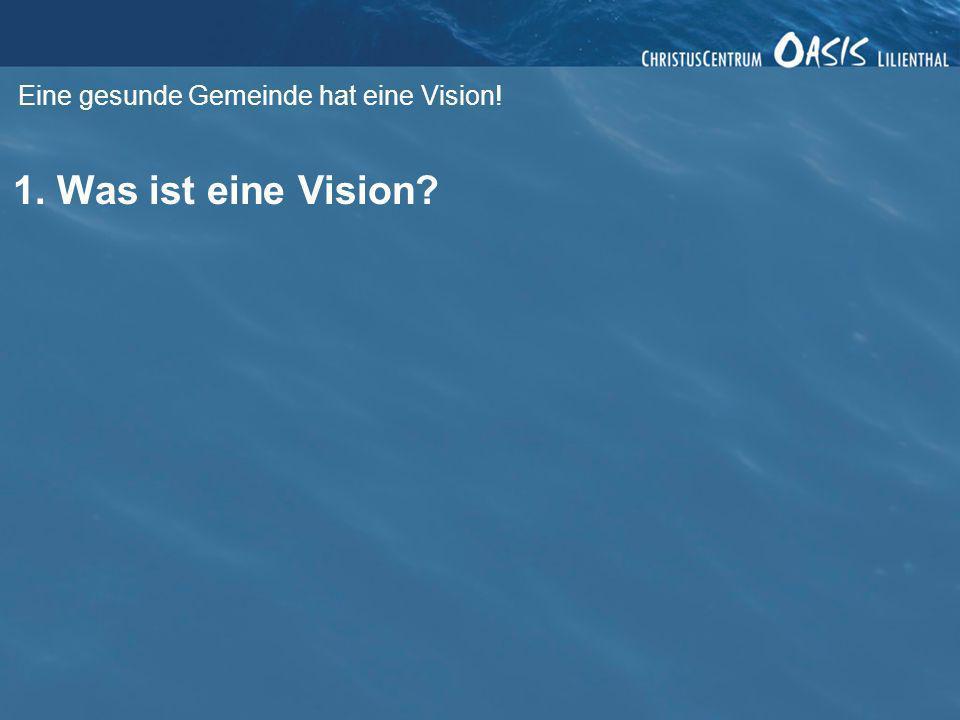 Eine gesunde Gemeinde hat eine Vision!