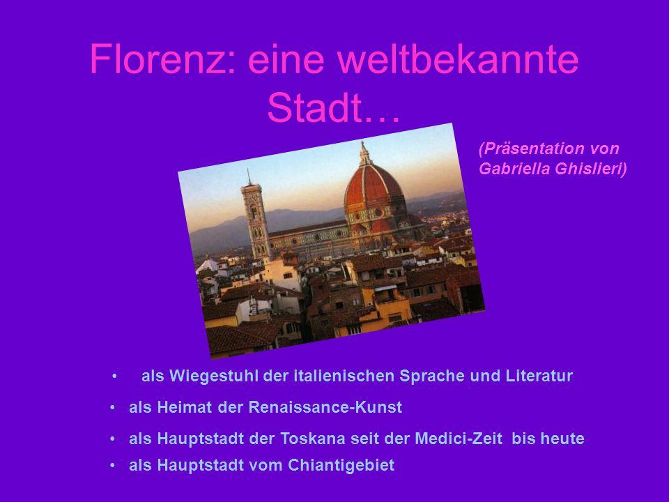 Florenz: eine weltbekannte Stadt…
