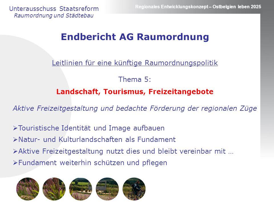 Endbericht AG Raumordnung Landschaft, Tourismus, Freizeitangebote