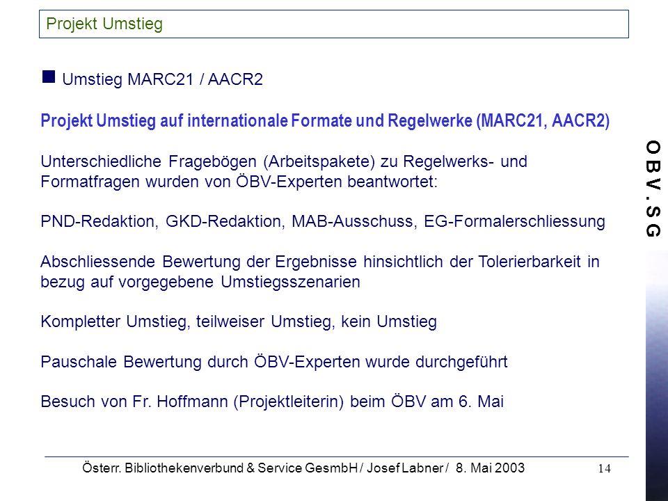 Projekt Umstieg  Umstieg MARC21 / AACR2. Projekt Umstieg auf internationale Formate und Regelwerke (MARC21, AACR2)