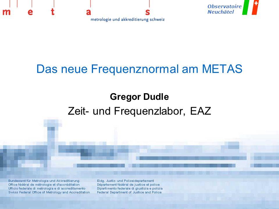 Das neue Frequenznormal am METAS