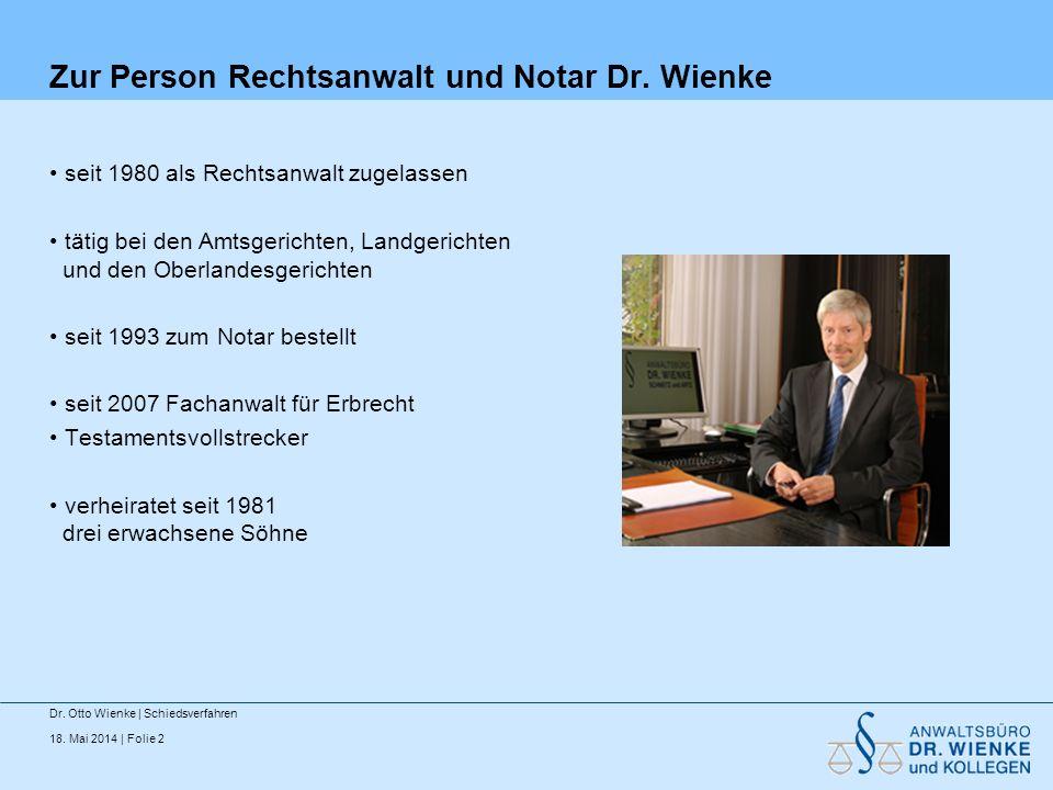Zur Person Rechtsanwalt und Notar Dr. Wienke