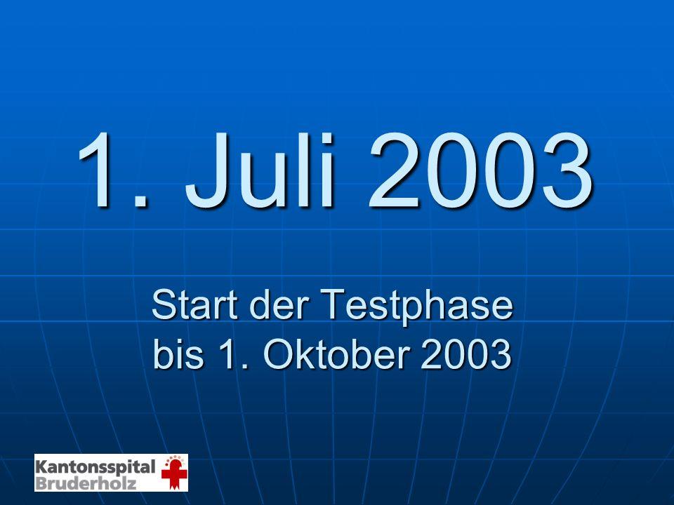 1. Juli 2003 Start der Testphase bis 1. Oktober 2003