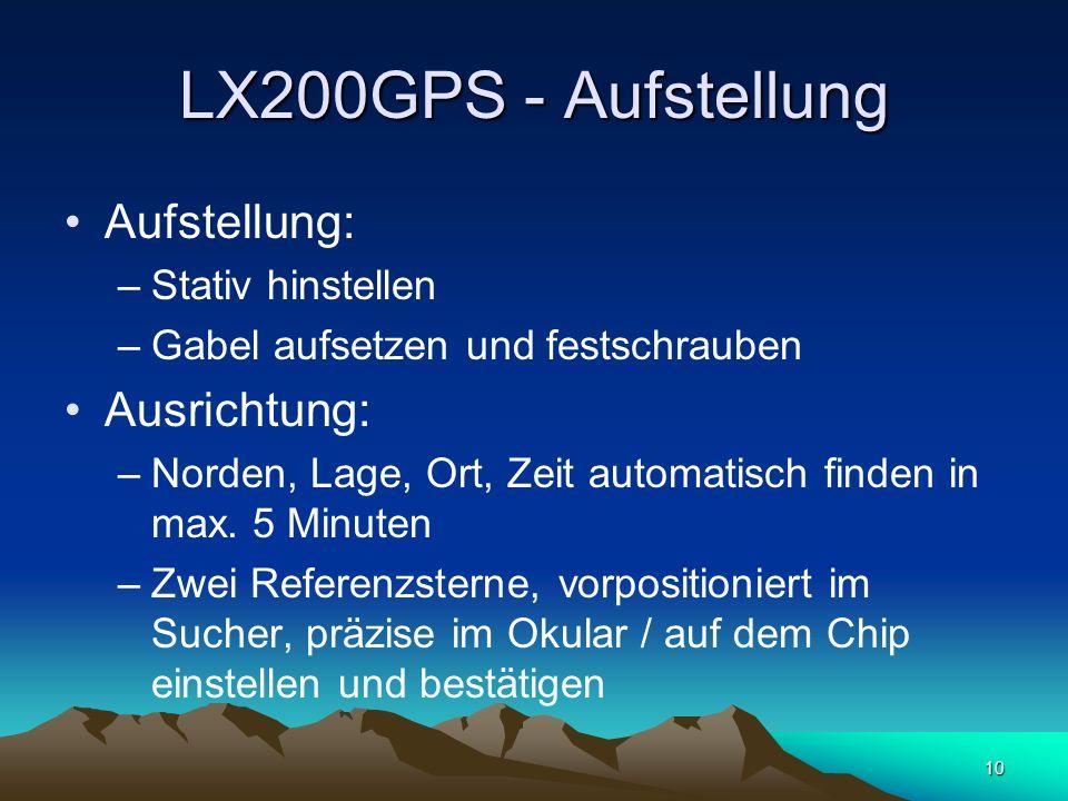 LX200GPS - Aufstellung Aufstellung: Ausrichtung: Stativ hinstellen