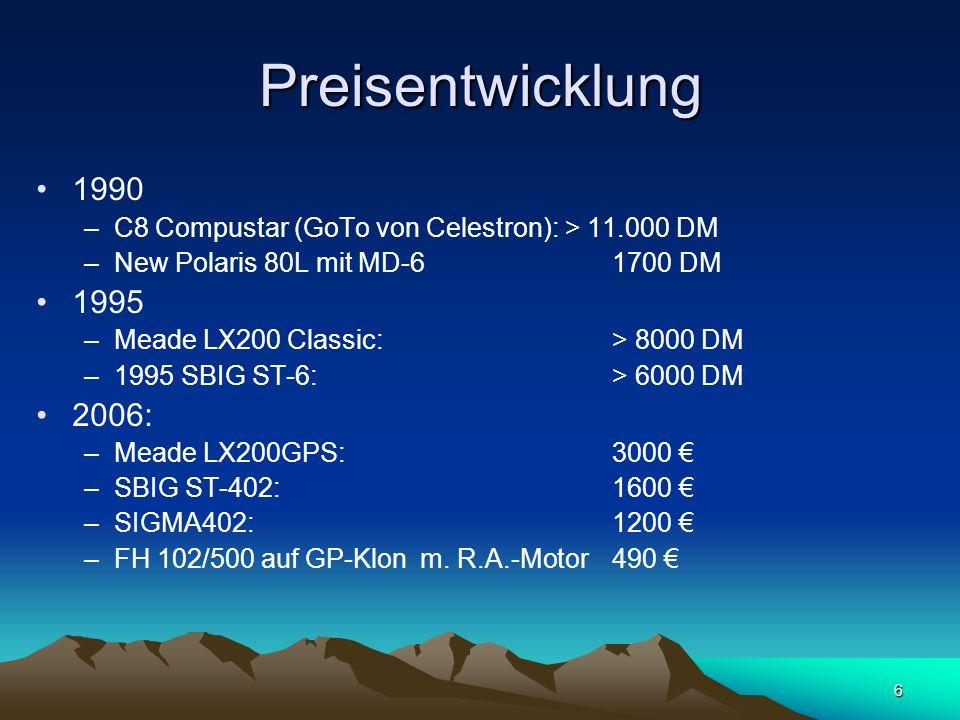 Preisentwicklung 1990. C8 Compustar (GoTo von Celestron): > 11.000 DM. New Polaris 80L mit MD-6 1700 DM.