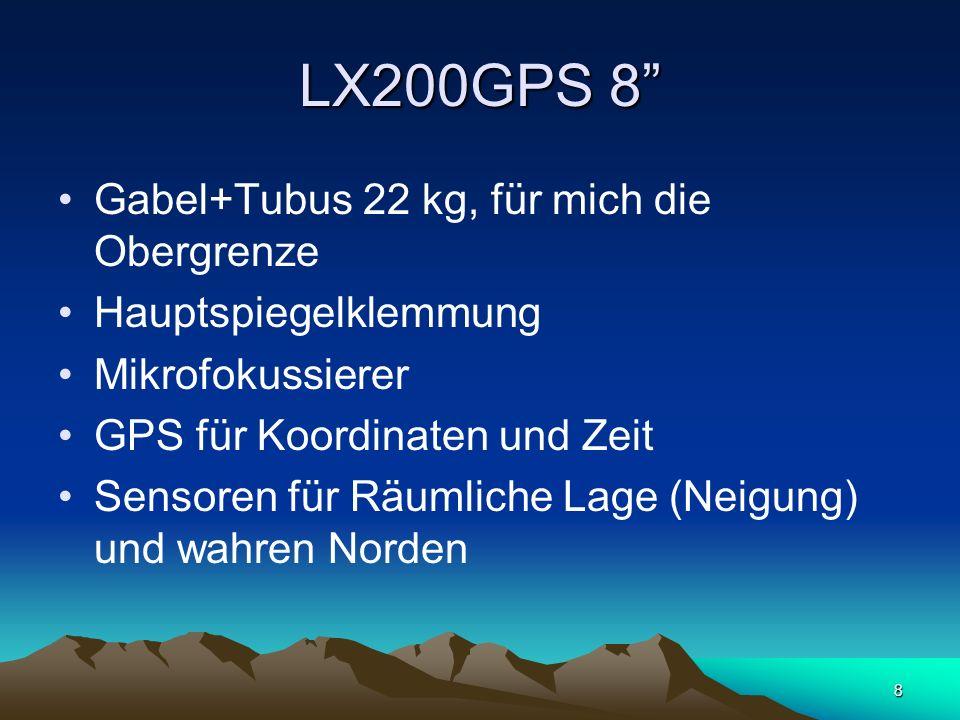 LX200GPS 8 Gabel+Tubus 22 kg, für mich die Obergrenze