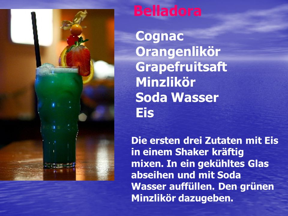 Belladora Cognac Orangenlikör Grapefruitsaft Minzlikör Soda Wasser Eis