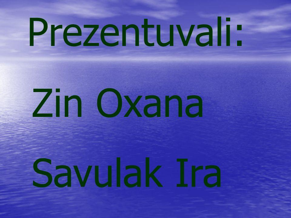 Prezentuvali: Zin Oxana Savulak Ira