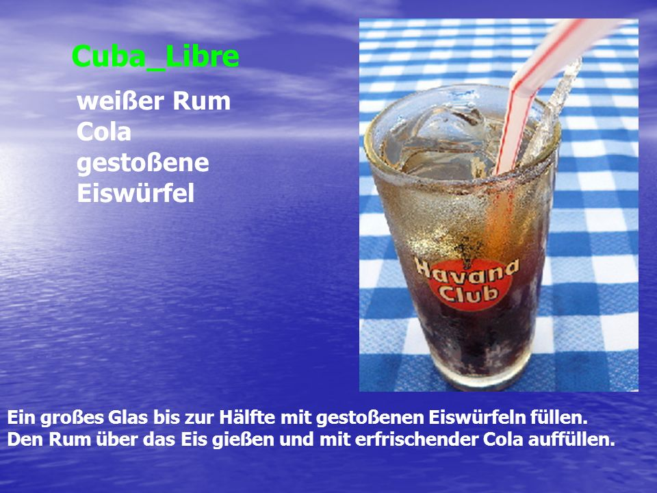 Cuba_Libre weißer Rum Cola gestoßene Eiswürfel