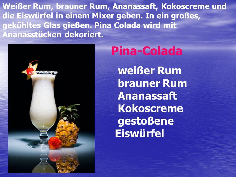 Pina-Colada weißer Rum brauner Rum Ananassaft Kokoscreme