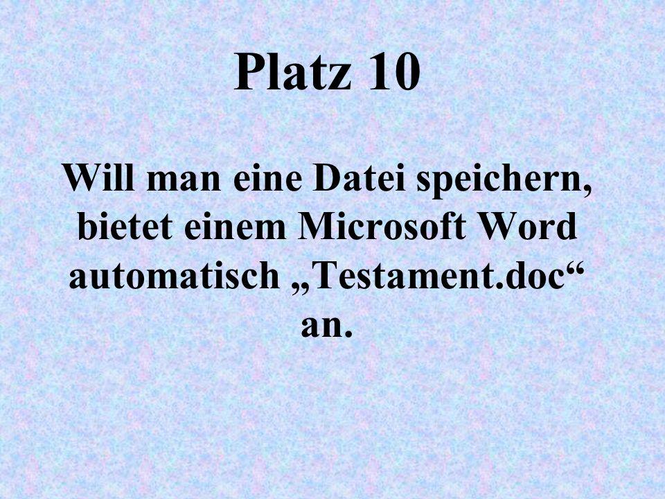 """Platz 10 Will man eine Datei speichern, bietet einem Microsoft Word automatisch """"Testament.doc an."""