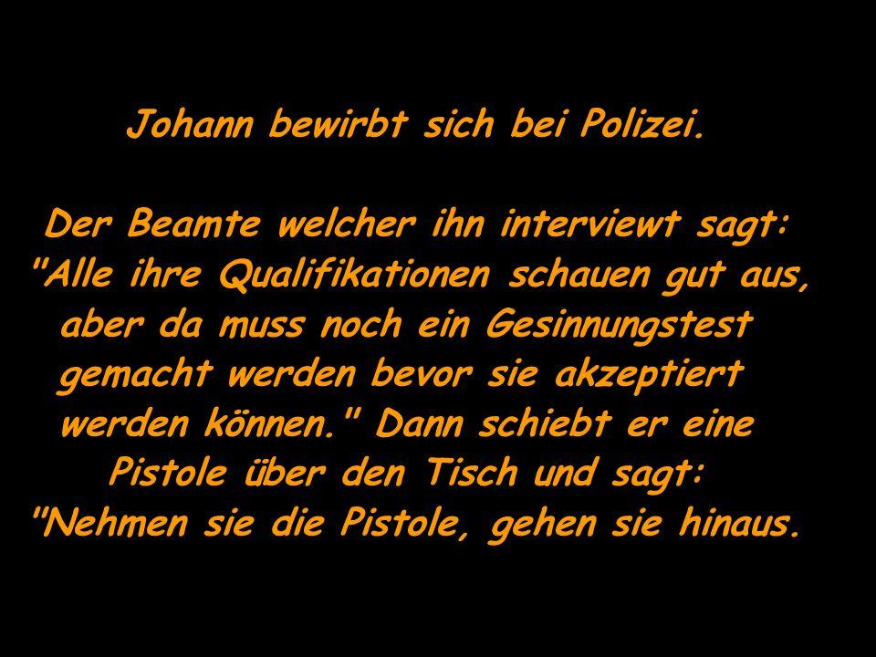 Johann bewirbt sich bei Polizei.