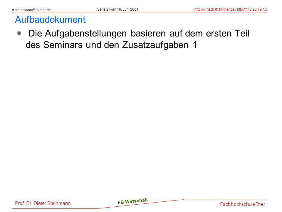 Aufbaudokument Die Aufgabenstellungen basieren auf dem ersten Teil des Seminars und den Zusatzaufgaben 1.