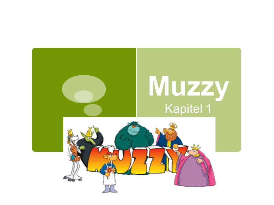 Muzzy Kapitel 1