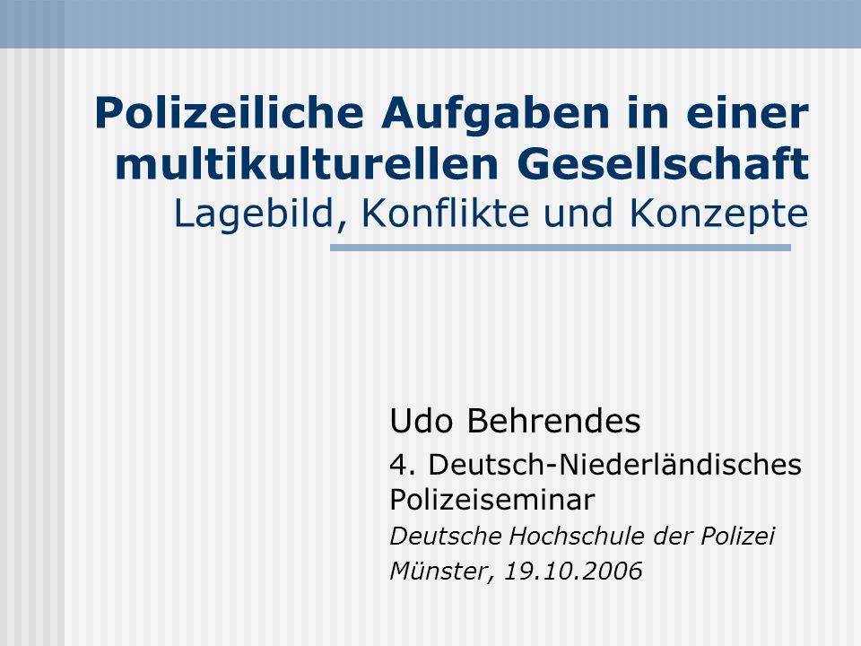 Polizeiliche Aufgaben in einer multikulturellen Gesellschaft Lagebild, Konflikte und Konzepte