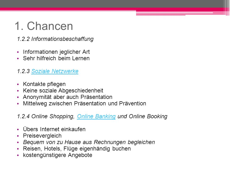 1. Chancen 1.2.2 Informationsbeschaffung Informationen jeglicher Art
