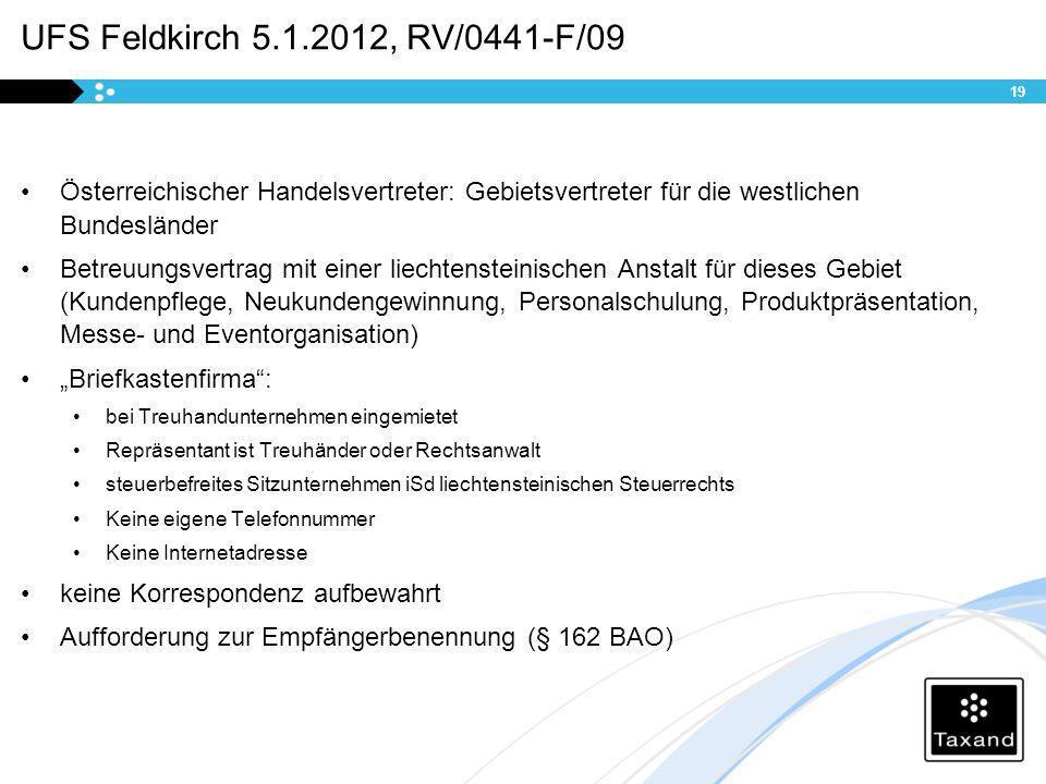 UFS Feldkirch 5.1.2012, RV/0441-F/09 Österreichischer Handelsvertreter: Gebietsvertreter für die westlichen Bundesländer.
