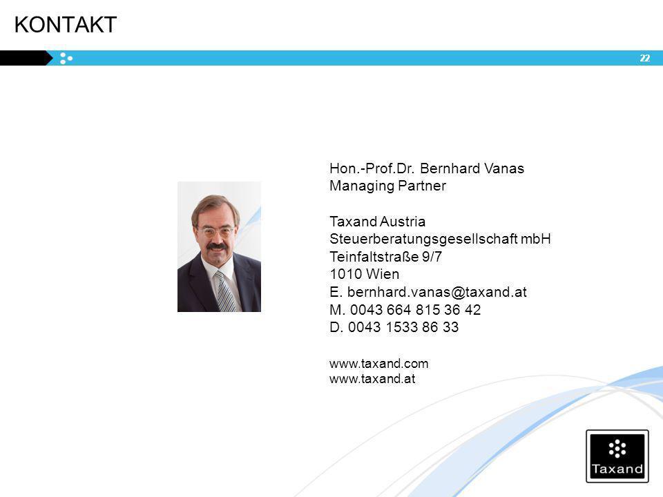 KONTAKT Hon.-Prof.Dr. Bernhard Vanas Managing Partner Taxand Austria