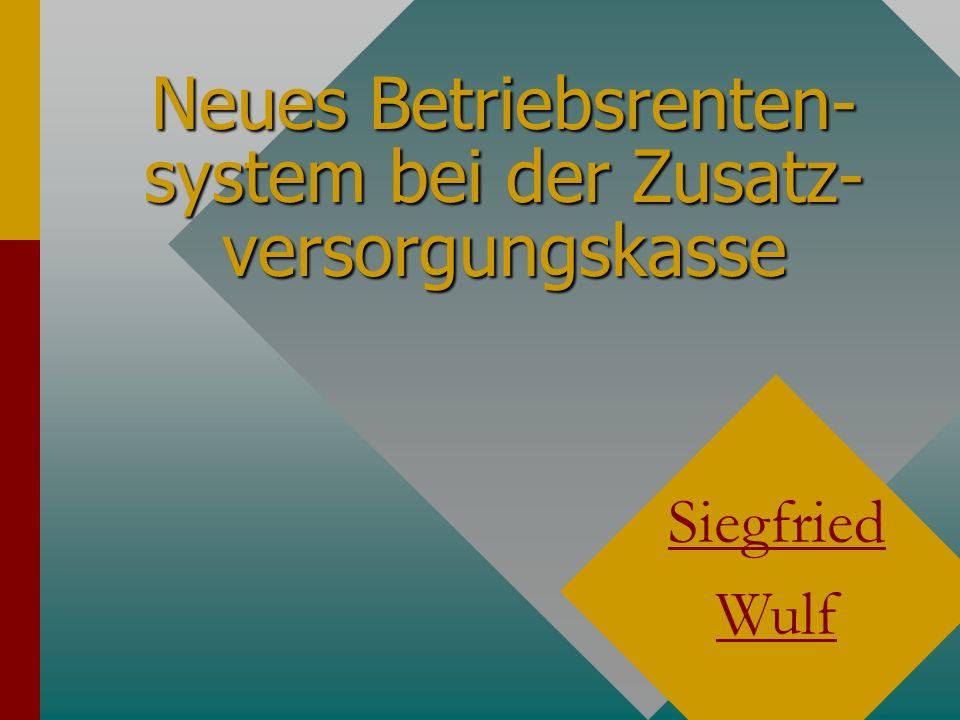 Neues Betriebsrenten-system bei der Zusatz-versorgungskasse