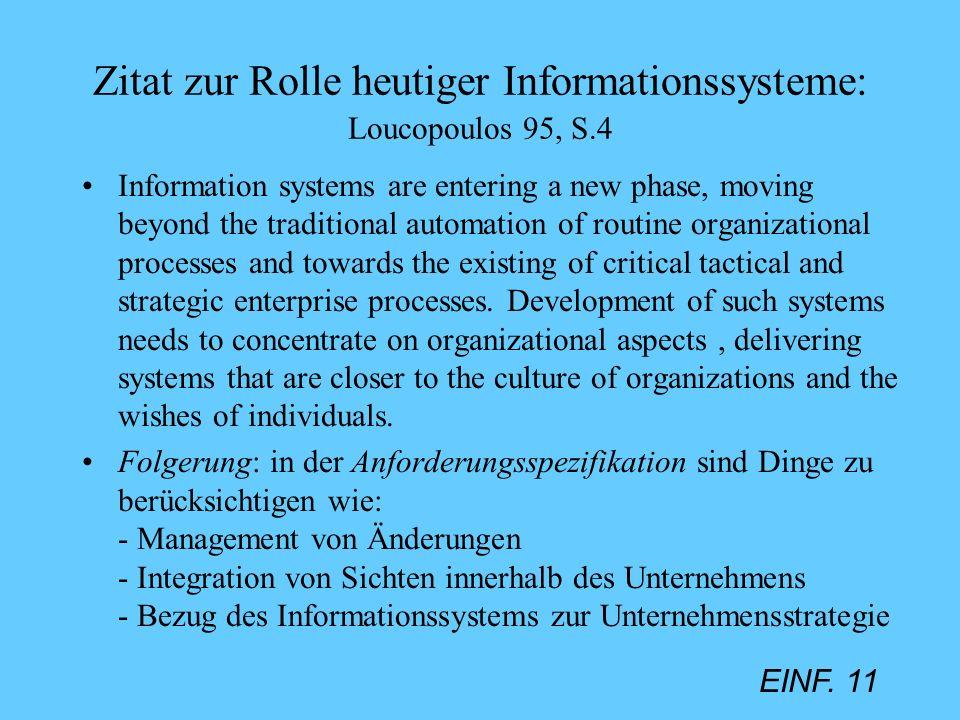 Zitat zur Rolle heutiger Informationssysteme: Loucopoulos 95, S.4