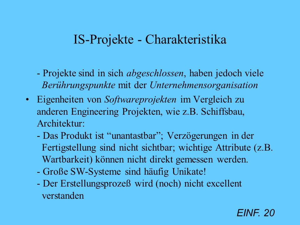 IS-Projekte - Charakteristika