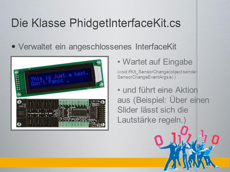 Die Klasse PhidgetInterfaceKit.cs