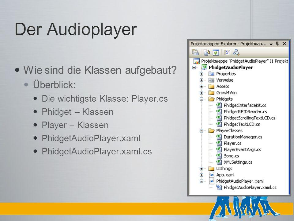 Der Audioplayer Wie sind die Klassen aufgebaut Überblick: