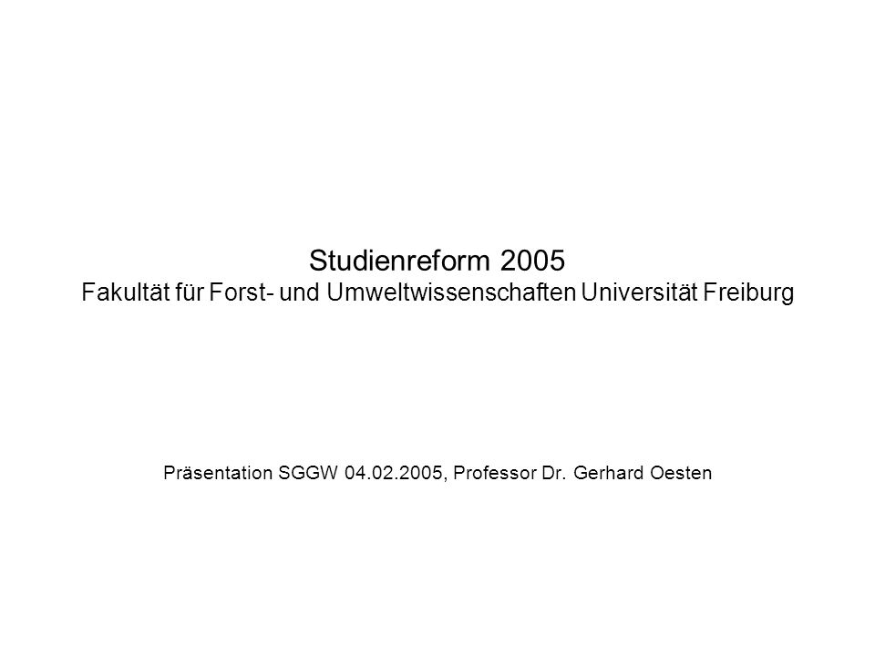 Präsentation SGGW 04.02.2005, Professor Dr. Gerhard Oesten