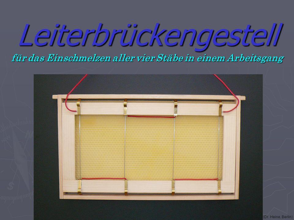 Leiterbrückengestell für das Einschmelzen aller vier Stäbe in einem Arbeitsgang