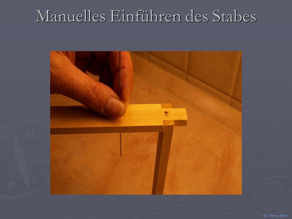 Manuelles Einführen des Stabes