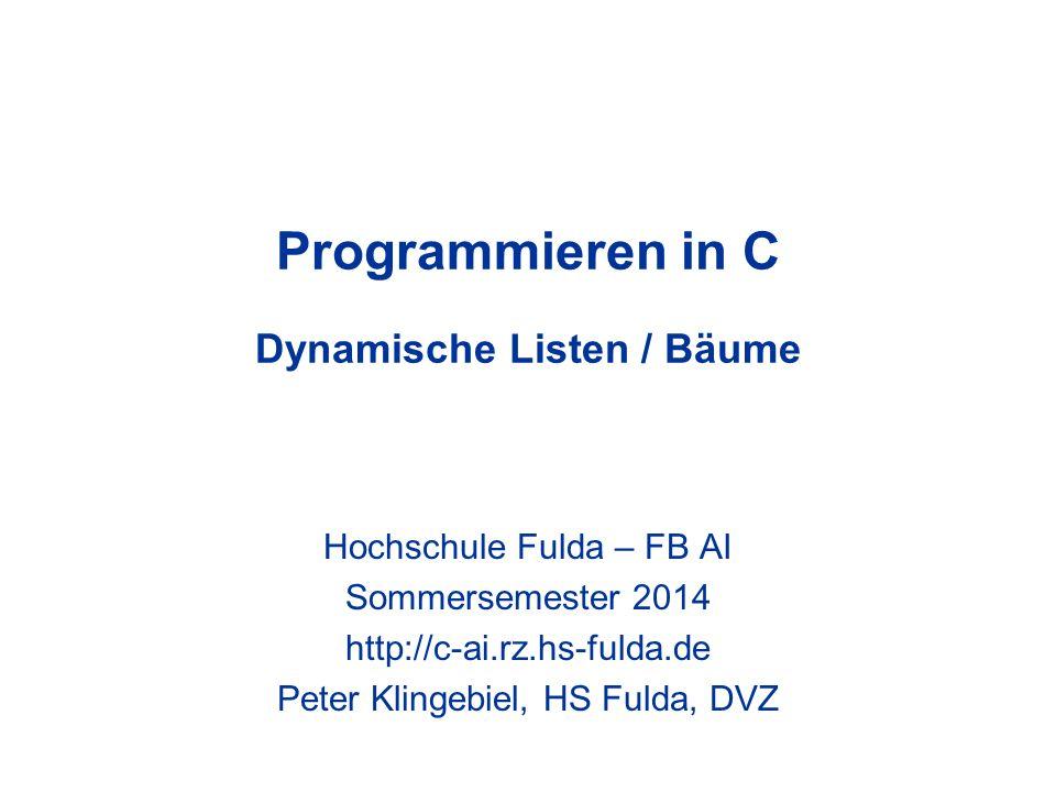 Programmieren in C Dynamische Listen / Bäume