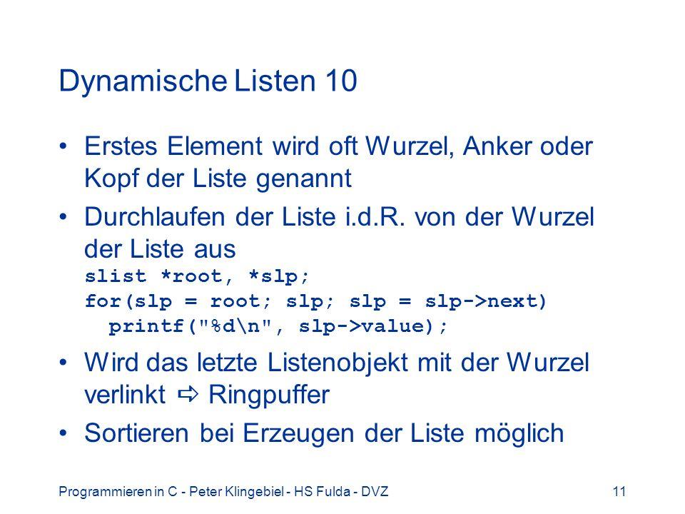 Dynamische Listen 10 Erstes Element wird oft Wurzel, Anker oder Kopf der Liste genannt.