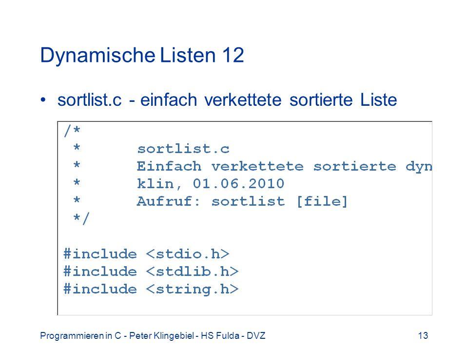 Dynamische Listen 12 sortlist.c - einfach verkettete sortierte Liste