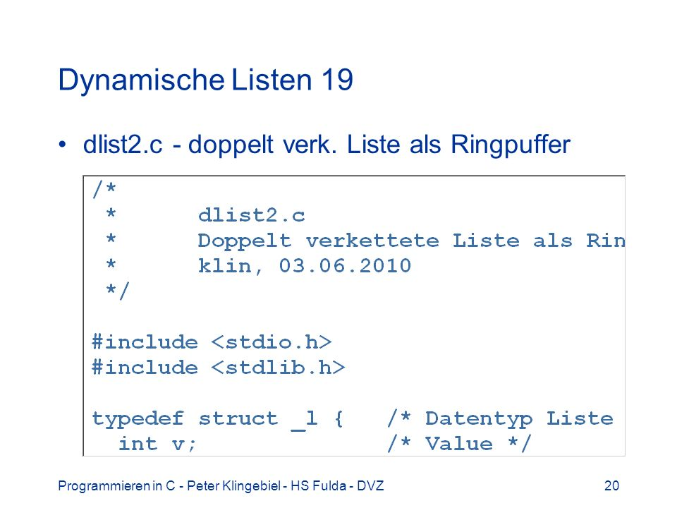 Dynamische Listen 19 dlist2.c - doppelt verk. Liste als Ringpuffer