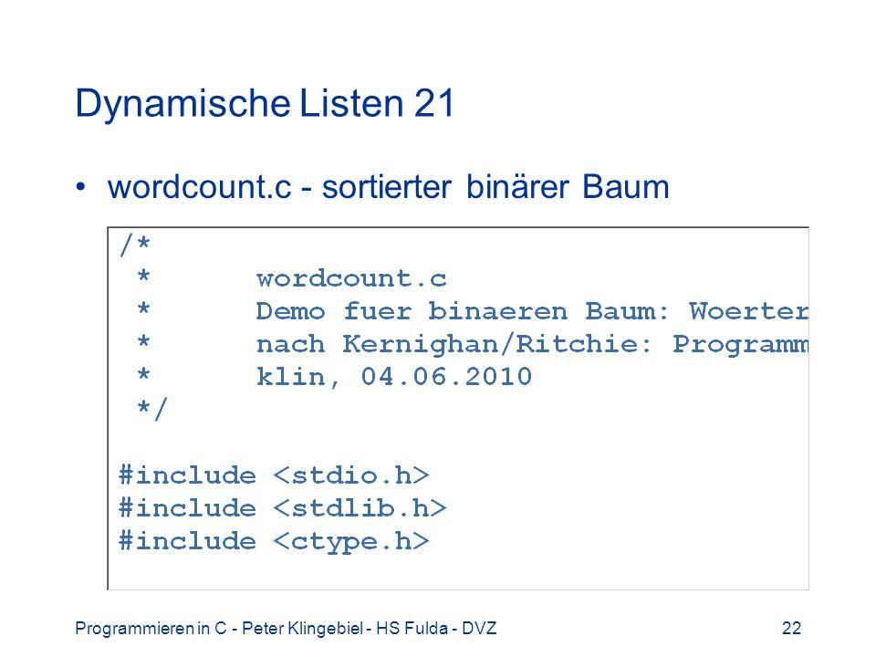 Dynamische Listen 21 wordcount.c - sortierter binärer Baum