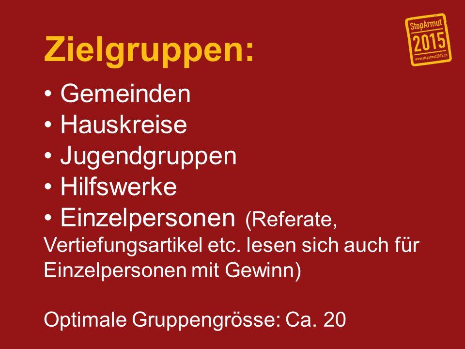 Zielgruppen: Gemeinden Hauskreise Jugendgruppen Hilfswerke
