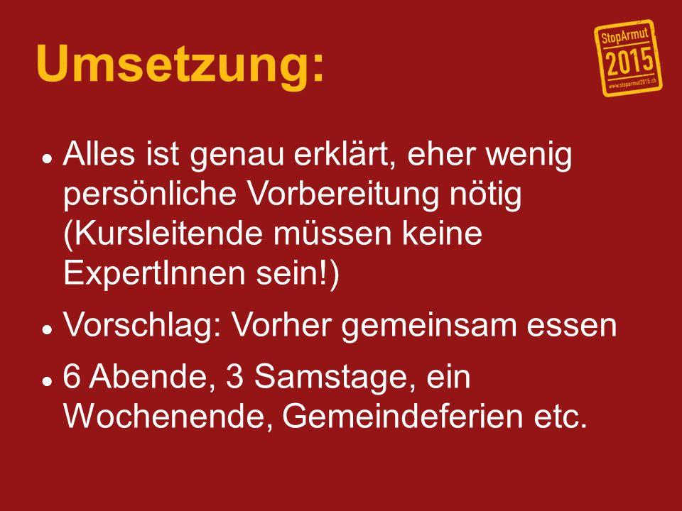21.12.10 Umsetzung: Alles ist genau erklärt, eher wenig persönliche Vorbereitung nötig (Kursleitende müssen keine ExpertInnen sein!)
