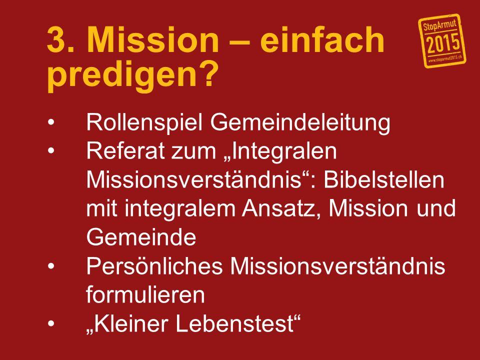 3. Mission – einfach predigen