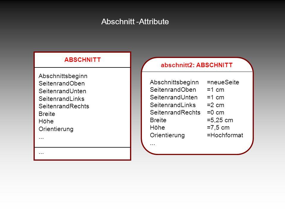 Abschnitt -Attribute ABSCHNITT abschnitt2: ABSCHNITT Abschnittsbeginn