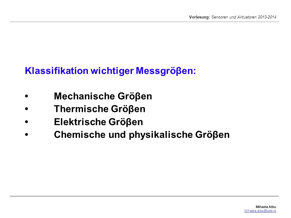 Klassifikation wichtiger Messgröβen: •. Mechanische Gröβen •