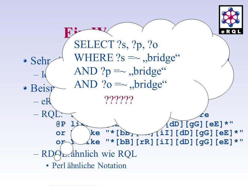 "Ein-Wort-Anfrage SELECT s, p, o WHERE s =~ ""bridge AND p =~ ""bridge AND o =~ ""bridge"