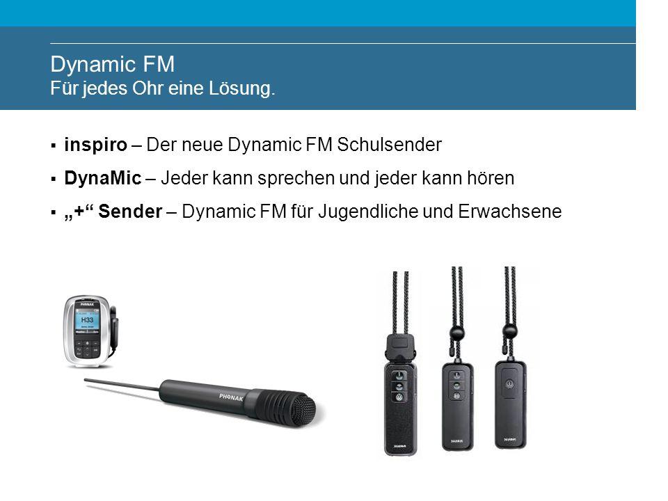 Dynamic FM Für jedes Ohr eine Lösung.