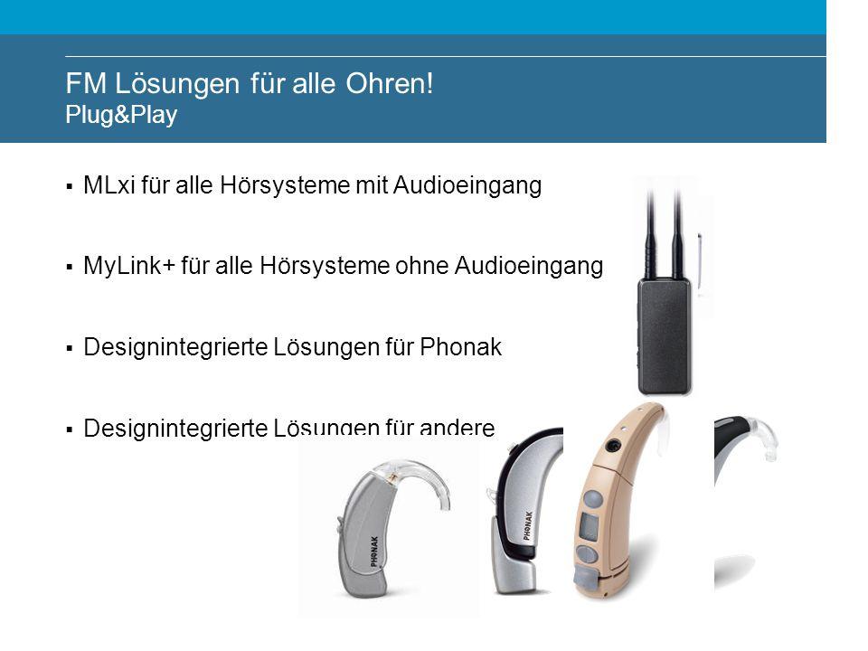 FM Lösungen für alle Ohren! Plug&Play