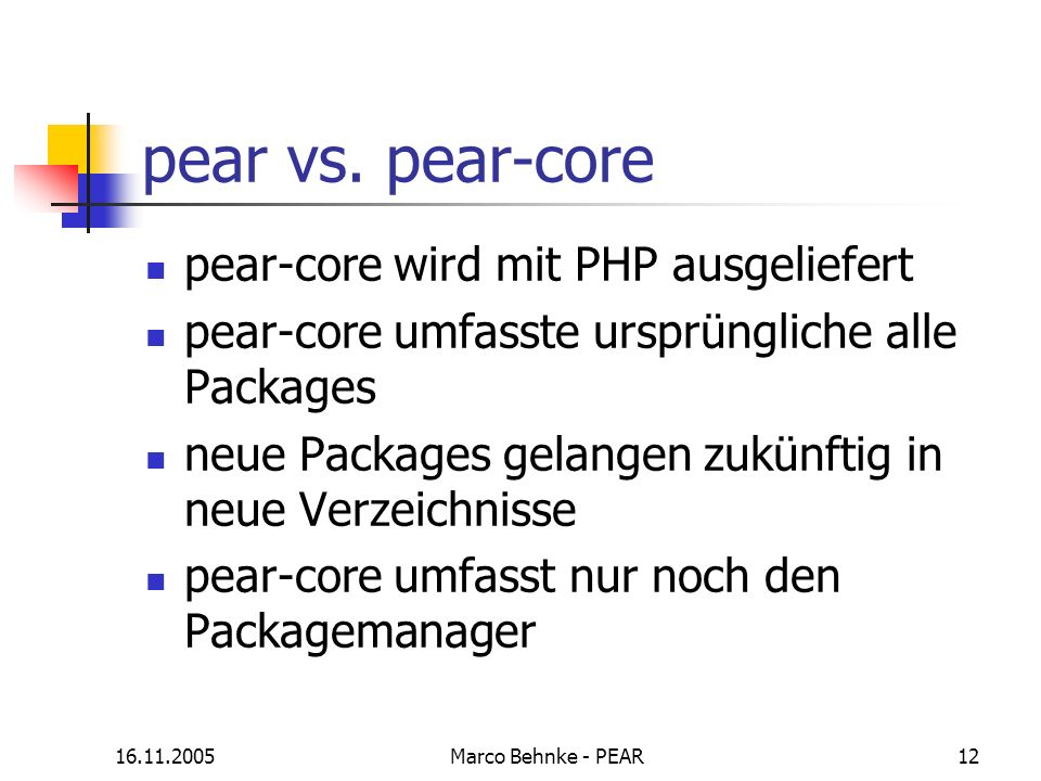 pear vs. pear-core pear-core wird mit PHP ausgeliefert