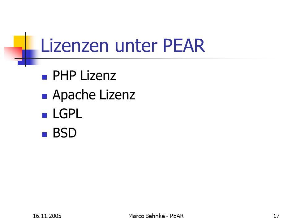 Lizenzen unter PEAR PHP Lizenz Apache Lizenz LGPL BSD 16.11.2005