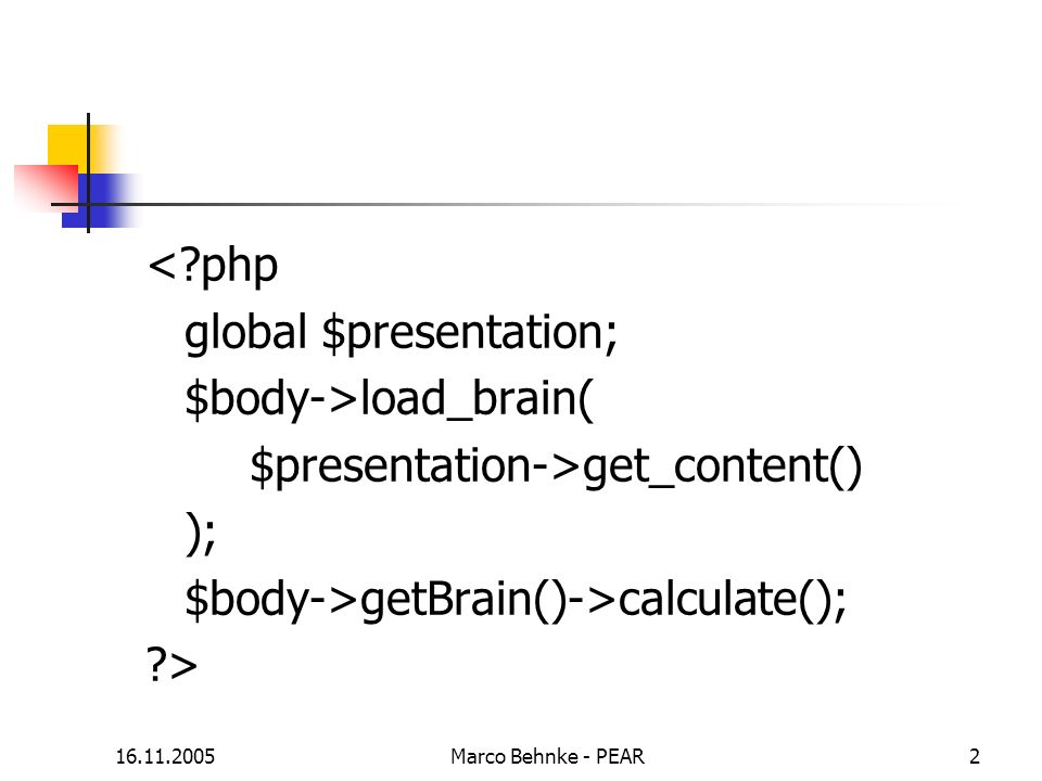 global $presentation; $body->load_brain(
