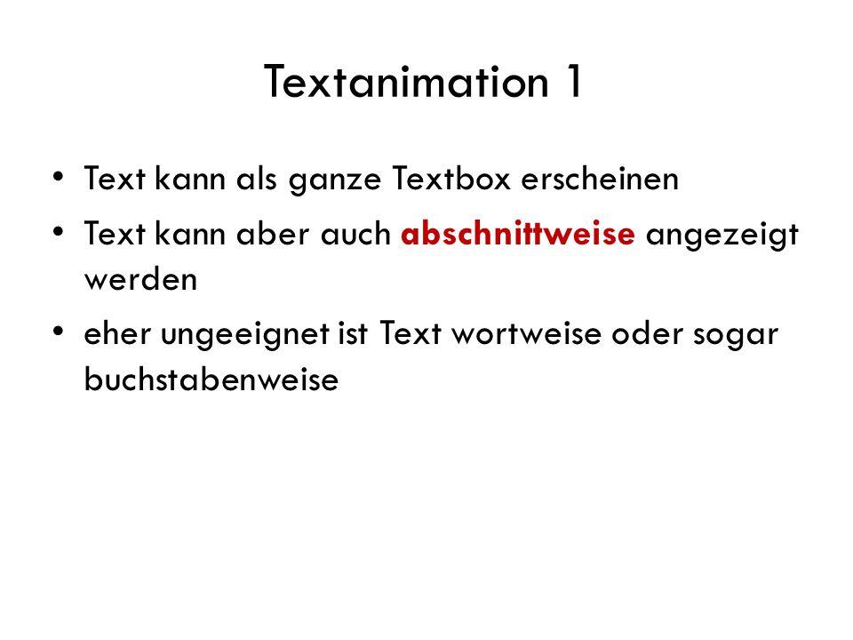 Textanimation 1 Text kann als ganze Textbox erscheinen