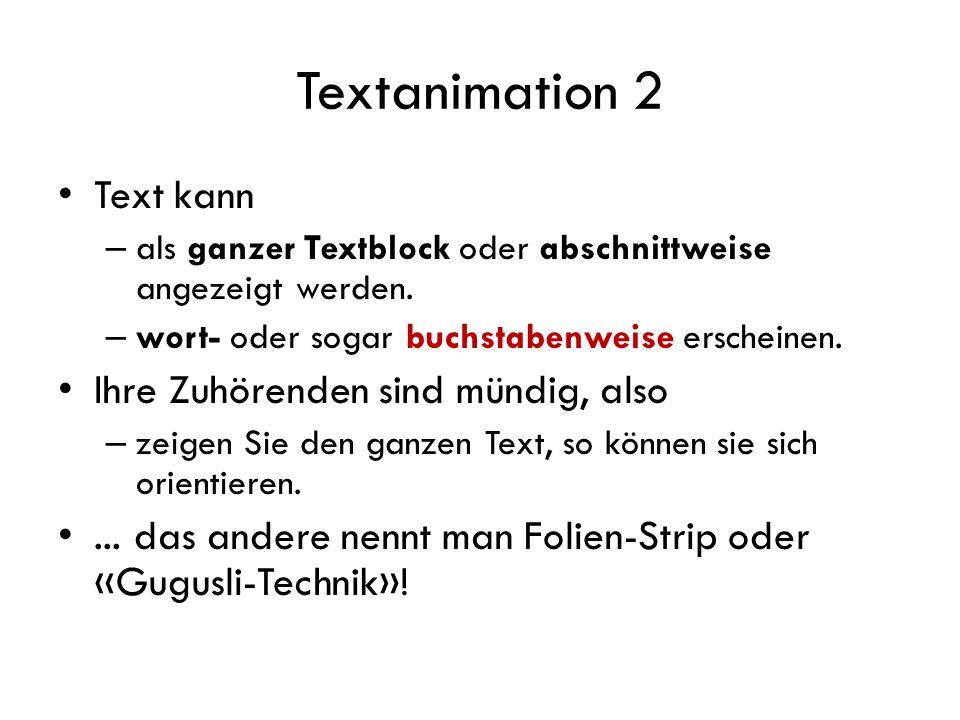 Textanimation 2 Text kann Ihre Zuhörenden sind mündig, also