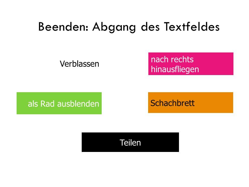 Beenden: Abgang des Textfeldes